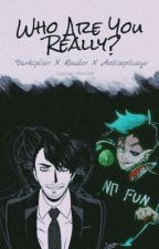 Who Are You Really? (Darkiplier X Reader X Antisepticeye) by Captain_Mischief