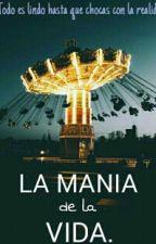 La Manía De La Vida.(PAUSADA)  by Cavasvi