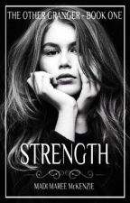 Strength || A Harry Potter Fanfiction DISCONTINUED by madi_maree