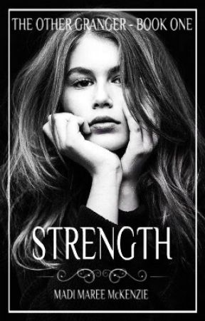 Strength || A Harry Potter Fanfiction by madi_maree