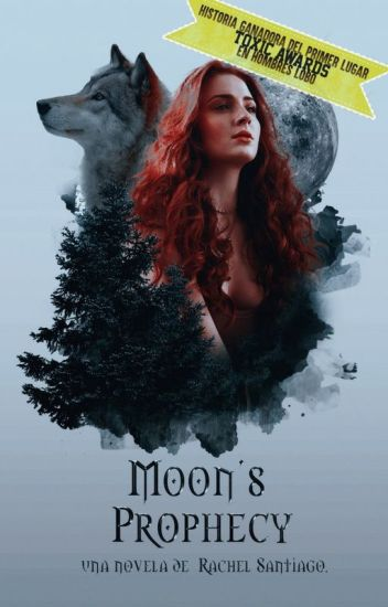Moon's Prophecy© #DAMMYS2018#CarrotAwards2018#BMoon18#ChicosTinieblas2018