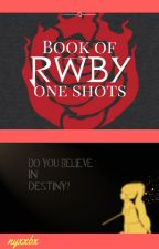 Book Of RWBY Oneshots by nyxxbx