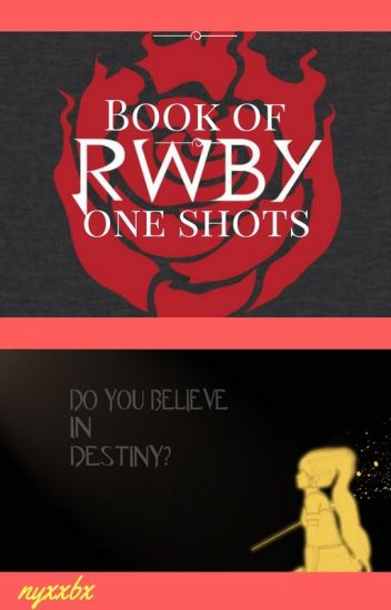 Book Of RWBY Oneshots