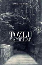 TOZLU SATIRLAR by MustafaHakiYlmaz