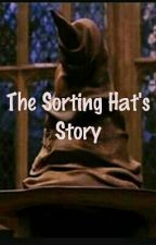 The Sorting Hat's Story: A Harry Potter Fanfic by wolfstarfangirl