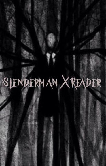 Slenderman x Reader