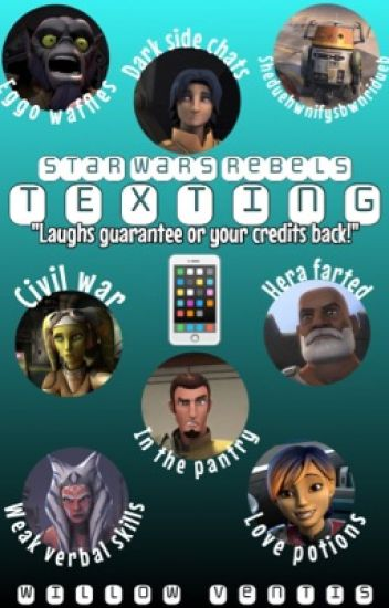 Star Wars Rebels: Texting (pretty much complete)