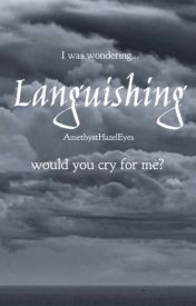 Languishing (Anxiety Short Story) by AmethystHazelEyes