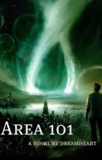 Area 101 (On Hold) by DreamHeart