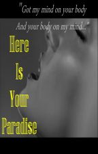 Here Is Your Paradise [Completo] by Tamy_Nascimento