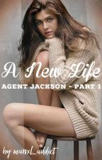 Agent Jackson Part 1 - A New Life by mrs_hutchersxn