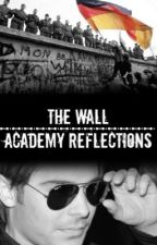 The Wall- Academy Reflections (Coming Soon) by Ripley10
