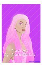 Trash Art by StarGazerLiIy