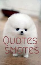 Quote's Smote's by ShudderDove