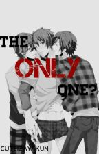 The Only One? (Yaoi) by cuteizayakun