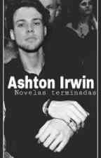 |Ashton Irwin| Novelas Terminadas. by FERDLJS