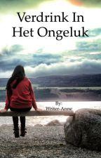 Verdrink in het ongeluk by Writer-Anne