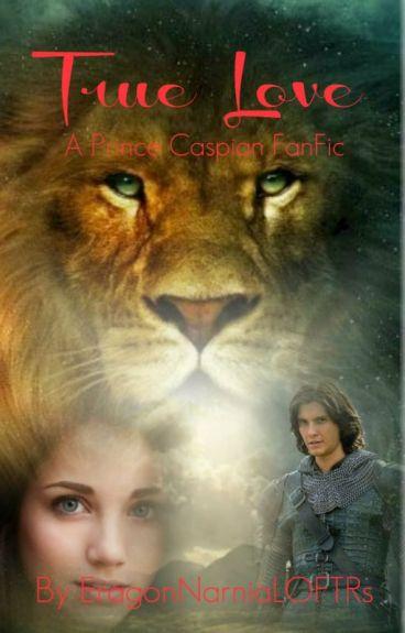 True Love ( A Prince Caspian FanFiction)