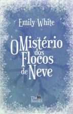 O Mistério Dos Flocos De Neve by MissOfDreams
