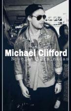  Michael Clifford  Novelas Terminadas by FERDLJS