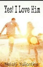 Yes! I Love Him by melativl