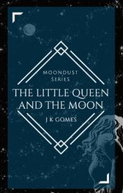 The Little Queen and the  Moon #wattys2016