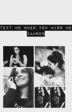 Text Me When You Miss Me ( Camren ) by skyejx