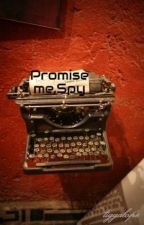 Promise me,Spy by tiggalope