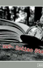 Why Us - Zodiac Story by space_demon204