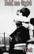 Hold me tight. (Vkook) by Lu_RoAs