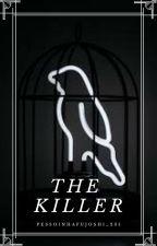 The Killer (HIATUS) by PessoinhaFujoshi_235