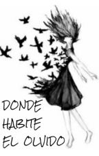 Donde habite el olvido by MaddoxWaters5