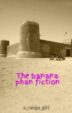 The banana phan fiction by a_ranga_girl