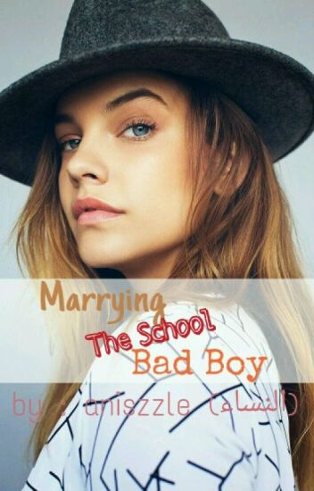 Marrying The School Bad Boy