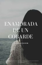 Enamorada De Un Cobarde by nery-mr