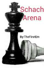 Schach-Arena! by TheFirstEm