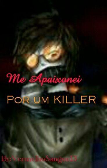 Me Apaixonei... Por um killer