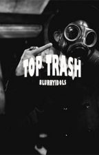tøp (trash) facts by blurryidols