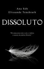 Dissoluto (Degustação) by AnaSoh