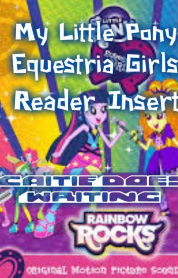 Equestria Girls | MLP Reader Insert #Wattys2017