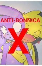 ANTI-BONNICA by -Bxrdo-