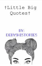 †Little Big Quotes† by debyshistories