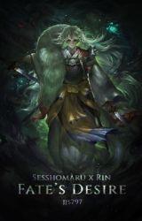 Fate's Desire [A Sesshomaru x Rin Love Story] by jjs797