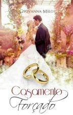 Casamento Forçado by GyovannaMelo