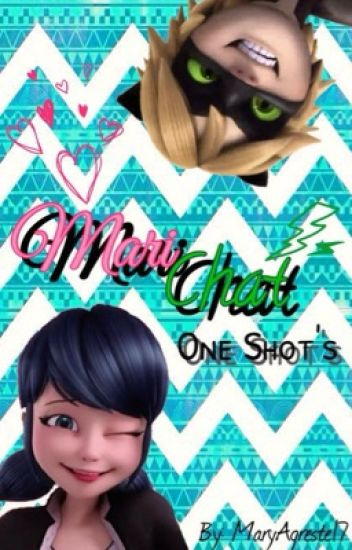One Shot's // Marichat //