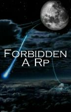 Forbidden: A Rp (INACTIVE) by Rapunzel092