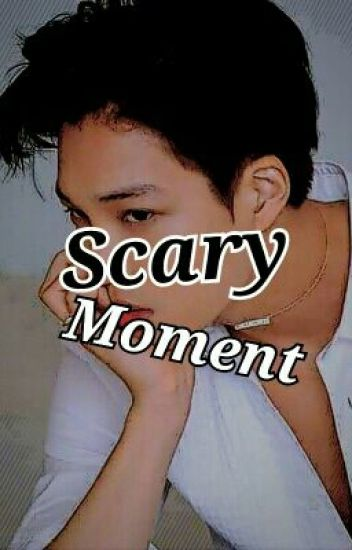 Scary Moment