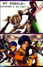 My Rebels~ (GrievousxOC Part 3) by Villainous-Victory