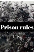 Prison Rules by 12345larryisreal