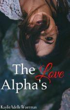 The Alpha's Love by KaylieAdelleWoerman